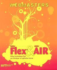 Adobe Flex & Adobe Air : utilisez la technologie Flash pour développer vos applications Internet