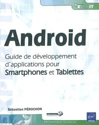 Android : guide de développement d'applications pour Smartphone et tablettes