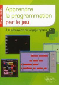 Apprendre la programmation par le jeu : à la découverte du langage Python