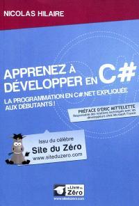 Apprenez à développer en C sharp : la programmation en C sharp.Net expliquée aux débutants !