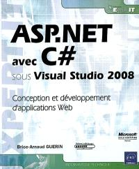 ASP.Net avec C Sharp sous Visual Studio 2008 : conception et développement d'applications Web