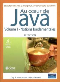 Au coeur de Java. Volume 1, Notions fondamentales
