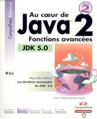 Au coeur de Java 2. Volume 2, Fonctions avancées
