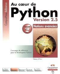 Au coeur de Python : version 2.5. Volume 2, Notions avancées