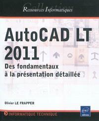 AutoCAD LT 2011 : des fondamentaux à la présentation détaillée