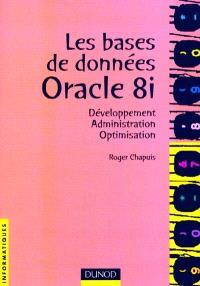 Bases de données avec Oracle 8 : développement, administration et optimisation