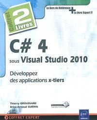 C # 4 sous Visual Studio : développer des applications x-tiers : coffret 2 livres