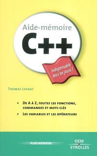C ++ : de A à Z, toutes les fonctions, commandes et mots-clés, les variables et les opérateurs