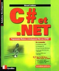 C Dièse et .Net : programmation Windows et développement Web avec ASP.Net