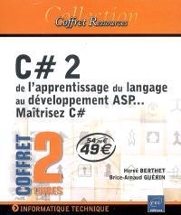 C Sharp 2 : de l'apprentissage du langage au développement ASP, maîtrisez C Sharp