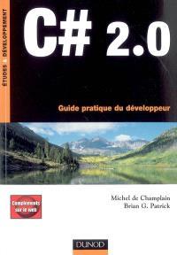 C sharp 2.0 : guide pratique du développeur