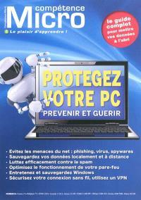 Compétence Micro. n° 8, Protégez votre PC : prévenir et guérir