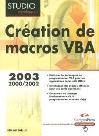 Création de macros VBA : programmation Office 2003, XP, 2000 et 97