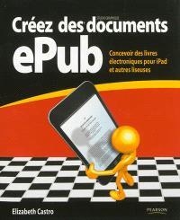 Créez des documents ePub : concevoir des livres électroniques pour iPad et autres liseuses