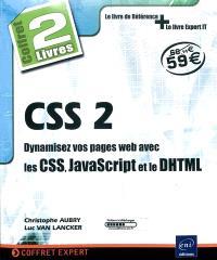 CSS 2 : dynamisez vos pages Web avec les CSS, JavaScript et le DHTML
