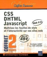 CSS, DHTML, Javascript : maîtrisez les feuilles de style et l'interactivité sur vos sites Web