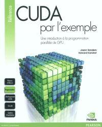 Cuda par l'exemple : une introduction à la programmation parallère de GPU