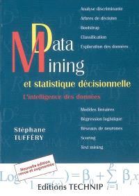 Data mining et statistique décisionnelle : l'intelligence des données