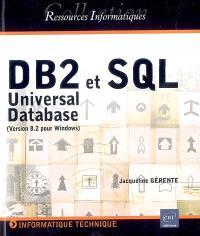 DB2 Universal Database et SQL (version 8.2 pour Windows)
