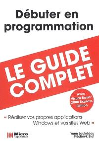 Débuter en programmation : avec Visual Basic 2008 Express édition
