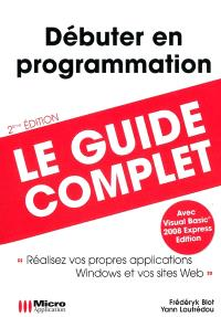 Débutez en programmation : avec Visual Basic 2008 Express édition