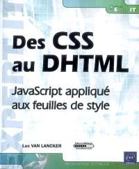 Des CSS au DHTML : JavaScript appliqué aux feuilles de style
