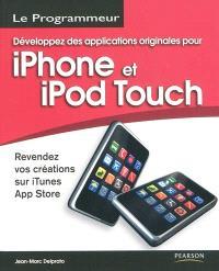 Développez des applications originales pour iPhone et iPod Touch : revendez vos créations sur iTunes App Store