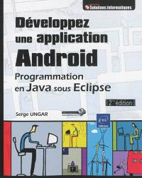 Développez une application Android : programmation en Java sous Eclipse