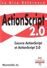 Dico référence ActionScript 2.0 : couvre ActionScript et ActionScript 2.0