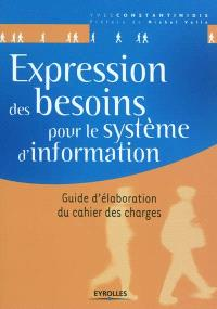 Expression des besoins pour le système d'information : guide d'élaboration du cahier des charges