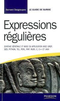 Expressions régulières : syntaxe générale et mise en application avec GREP, SED, Python, TCL, Perl, PHP, Ruby, C, C++ et Java