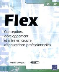 Flex : conception, développement et mise en oeuvre d'applications professionnelles