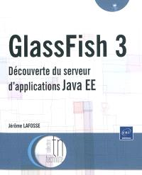Glassfish 3 : découverte du serveur d'applications Java EE