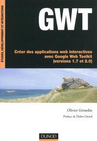 GWT : créer des applications Web interactives avec Google Web Toolkit (versions 1.7 et 2.0)