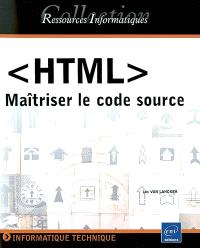 HTML : maîtriser le code source