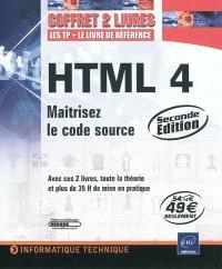 HTML 4 : maîtrisez le code source