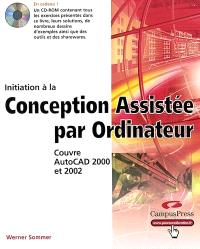 Initiation à la conception assistée par ordinateur : couvre AutoCad 2002