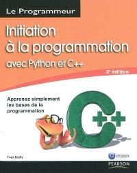 Initiation à la programmation avec Python et C++ : apprenez simplement les bases de la programmation
