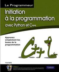Initiation à la programmation avec Python et C++ : pour Windows Mac OS et GNU-Linux