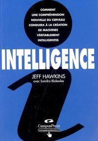 Intelligence : comment une compréhension nouvelle du cerveau conduira à la création de machines véritablement intelligentes