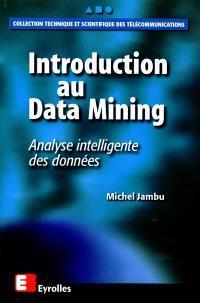 Introduction au Data Mining : analyse intelligente des données