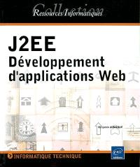 J2EE : développement d'applications Web