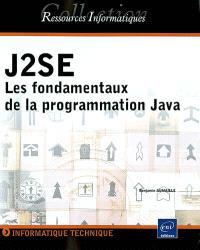J2SE, les fondamentaux de la programmation Java