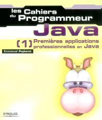 Java. Volume 1, Premières applications professionnelles en Java