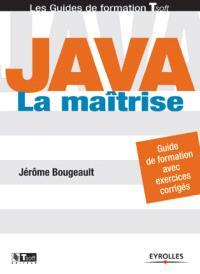 Java : la maîtrise