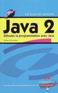 Java 2 : débuter la programmation avec Java
