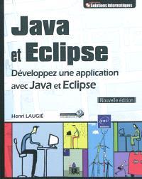Java et Eclipse : développez une application avec Java et Eclipse