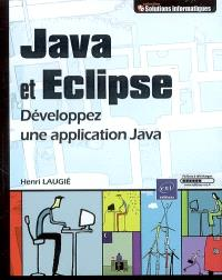 Java et Eclipse : développez une application Java