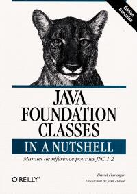 Java Foundation Classes in a nutshell : manuel de référence