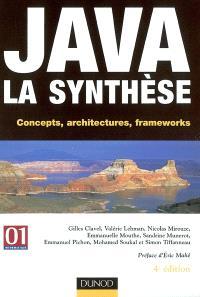 Java, la synthèse : concepts, architectures, frameworks